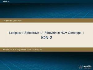 Phase 3 Treatment Experienced LedipasvirSofosbuvir Ribavirin in HCV