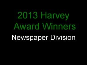 2013 Harvey Award Winners Newspaper Division Advertising Harvey