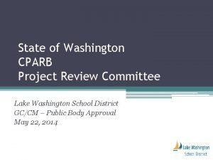 State of Washington CPARB Project Review Committee Lake