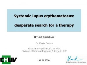 Systemic lupus erythematosus desperate search for a therapy