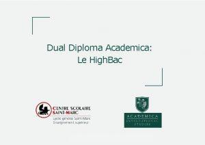 Dual Diploma Academica Le High Bac Dual Diploma