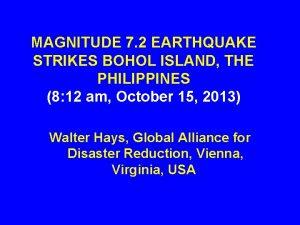 MAGNITUDE 7 2 EARTHQUAKE STRIKES BOHOL ISLAND THE