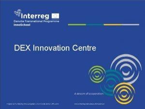 DEX Innovation Centre DEX Innovation Centre Nae mise