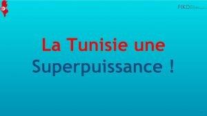 La Tunisie une Superpuissance 1 Quest ce quune