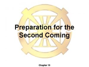 Preparation for the Second Coming Chapter 19 400