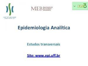 Epidemiologia Analtica Estudos transversais Site www epi uff