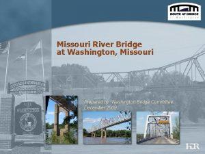 Missouri River Bridge at Washington Missouri Prepared by