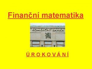 Finann matematika ROKOVN vitel BANKA dlunk vitel BANKA