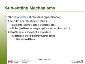 Subsetting Mechanisms CAP is a technical Standard specification
