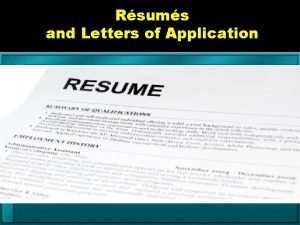 Rsums and Letters of Application What is a