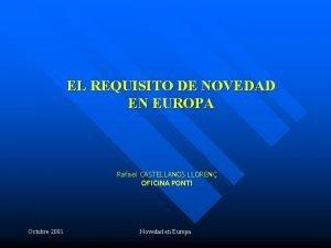 EL REQUISITO DE NOVEDAD EN EUROPA Rafael CASTELLANOS