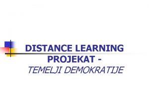 DISTANCE LEARNING PROJEKAT TEMELJI DEMOKRATIJE Ljudska prava i