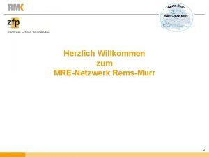 Herzlich Willkommen zum MRENetzwerk RemsMurr 1 RemsMurrKliniken Winnenden