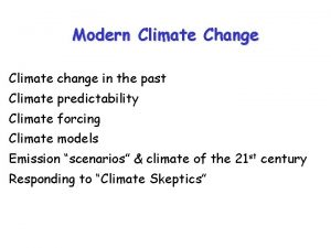Modern Climate Change Climate change in the past