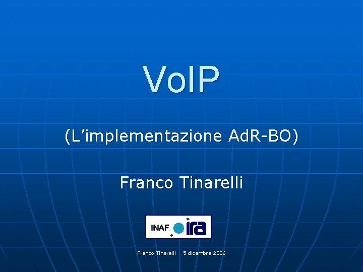 Vo IP Limplementazione Ad RBO Franco Tinarelli 5