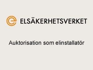 Auktorisation som elinstallatr Auktorisation som elinstallatr Reglerat yrke