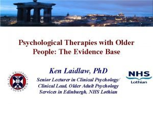 Psychological Therapies with Older People The Evidence Base