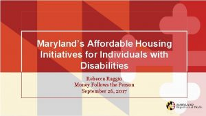Marylands Affordable Housing Title Initiatives for Individuals with