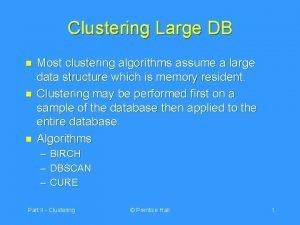 Clustering Large DB n n n Most clustering