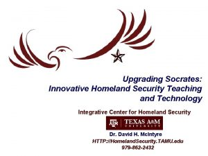 Upgrading Socrates Innovative Homeland Security Teaching and Technology