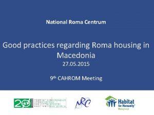 National Roma Centrum Good practices regarding Roma housing