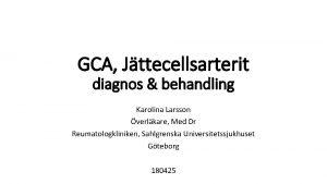 GCA Jttecellsarterit diagnos behandling Karolina Larsson verlkare Med
