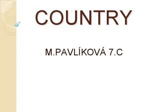 COUNTRY M PAVLKOV 7 C COUNTRY 1 AS