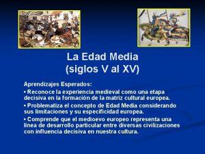 La Edad Media siglos V al XV Aprendizajes