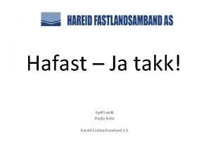 Hafast Ja takk Kjell Sandli Daglig leder Hareid