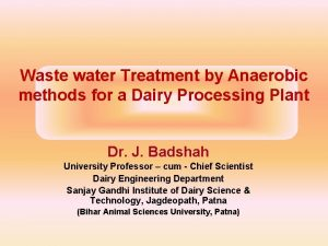 Waste water Treatment by Anaerobic methods for a