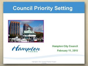 Council Priority Setting Hampton City Council February 11