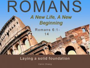 ROMANS A New Life A New Beginning Romans
