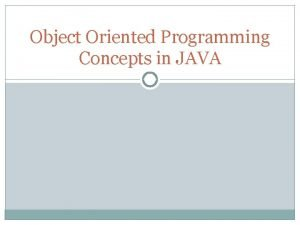 Object Oriented Programming Concepts in JAVA Abstract Data