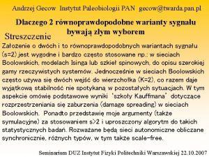 Andrzej Gecow Instytut Paleobiologii PAN gecowtwarda pan pl
