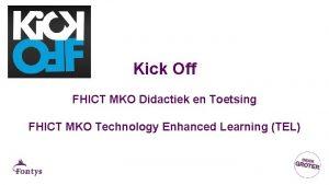 Kick Off FHICT MKO Didactiek en Toetsing FHICT