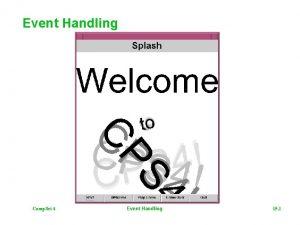 Event Handling Comp Sci 4 Event Handling 15