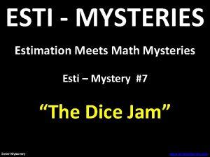 ESTI MYSTERIES Estimation Meets Math Mysteries Esti Mystery