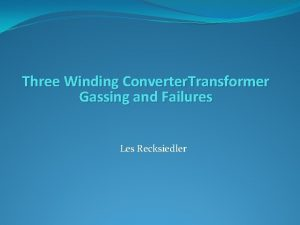Three Winding Converter Transformer Gassing and Failures Les