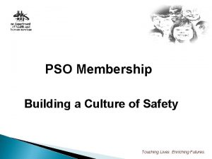 PSO Membership Building a Culture of Safety Touching