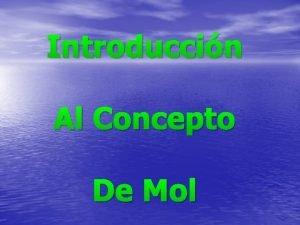 Introduccin Al Concepto De Mol INTRODUCCIN AL CONCEPTO