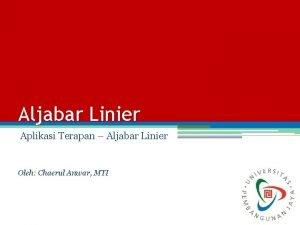 Aljabar Linier Aplikasi Terapan Aljabar Linier Oleh Chaerul