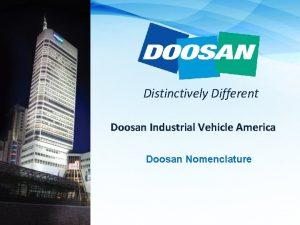 Distinctively Different Doosan Industrial Vehicle America Doosan Nomenclature