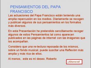 PENSAMIENTOS DEL PAPA FRANCISCO Las actuaciones del Papa
