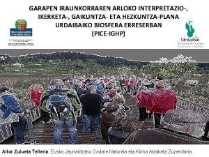 GARAPEN IRAUNKORRAREN ARLOKO INTERPRETAZIO IKERKETA GAIKUNTZA ETA HEZKUNTZAPLANA
