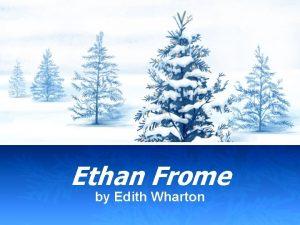 Ethan Frome by Edith Wharton Edith Wharton Edith