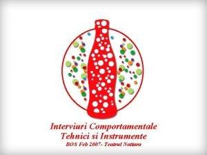 Interviuri Comportamentale Tehnici si Instrumente BOS Feb 2007