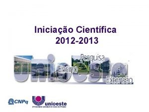 Iniciao Cientfica 2012 2013 Programa de Iniciao Cientfica