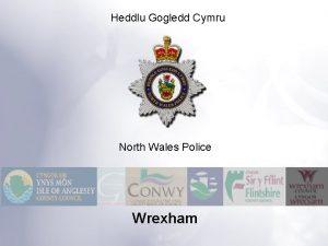 Heddlu Gogledd Cymru North Wales Police Wrexham Agenda
