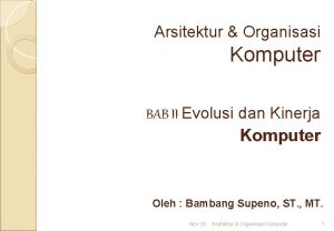 Arsitektur Organisasi Komputer BAB II Evolusi dan Kinerja