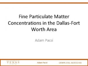 Fine Particulate Matter Concentrations in the DallasFort Worth